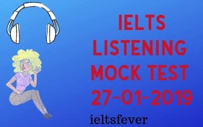 LISTENING MOCK TEST 27-01-2019 IELTSFEVER