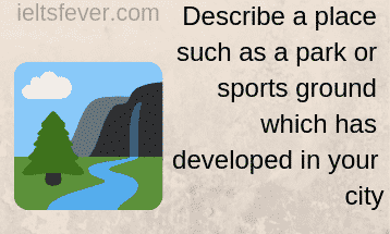 Describe a place such as a park or sports ground which has developed in your city
