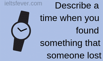Describe a time when you found something that someone lost