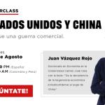 Masterclass Estados Unidos y China: Más que una guerra comercial
