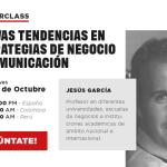 Masterclass: Nuevas tendencias en estrategias de negocio y comunicación