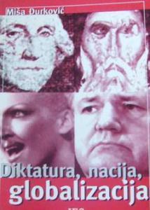 misa-djurkovic-diktatura-nacija-globalizacija-2002
