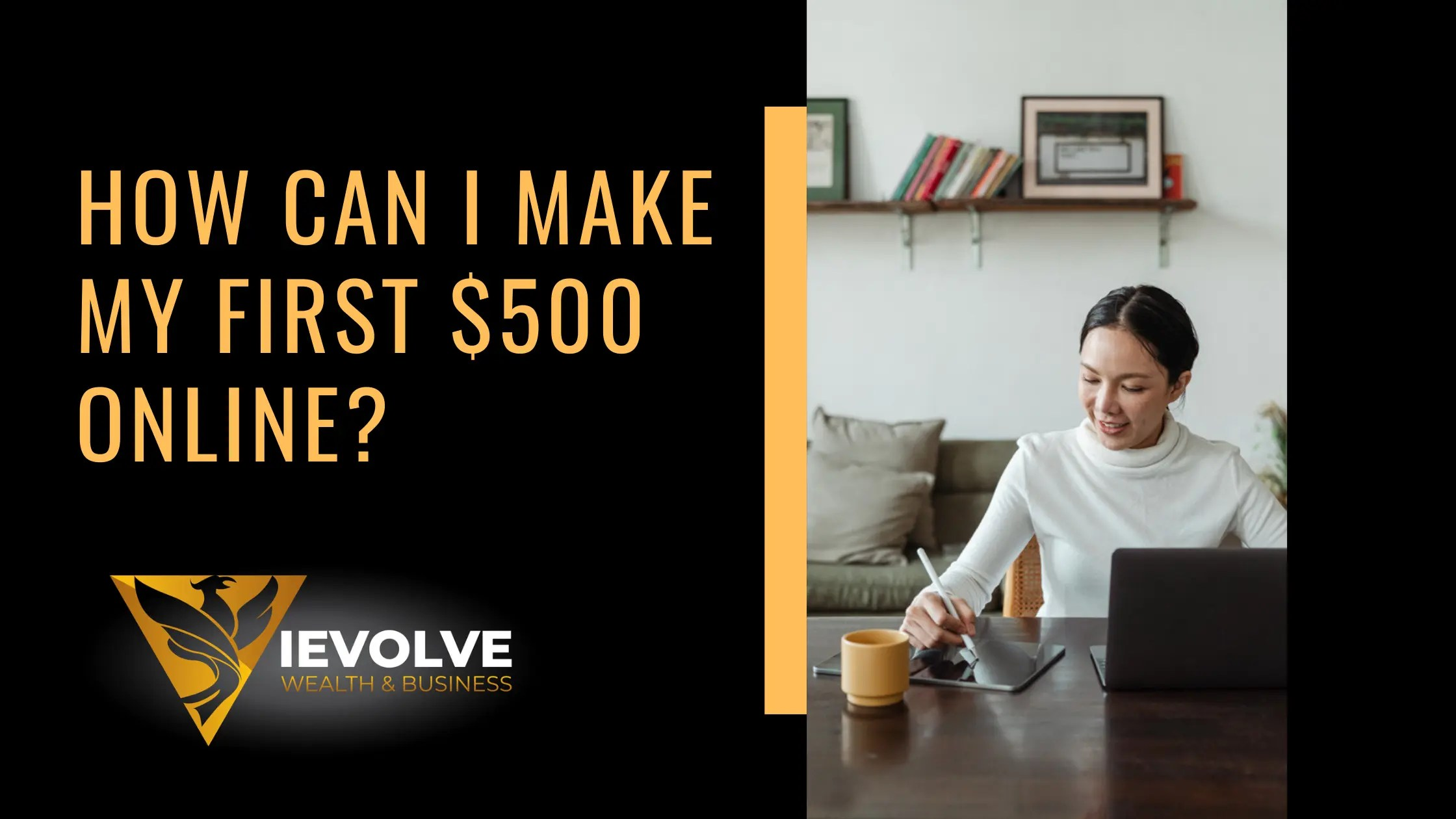 HOW CAN I MAKE MY FIRST $500 ONLINE?
