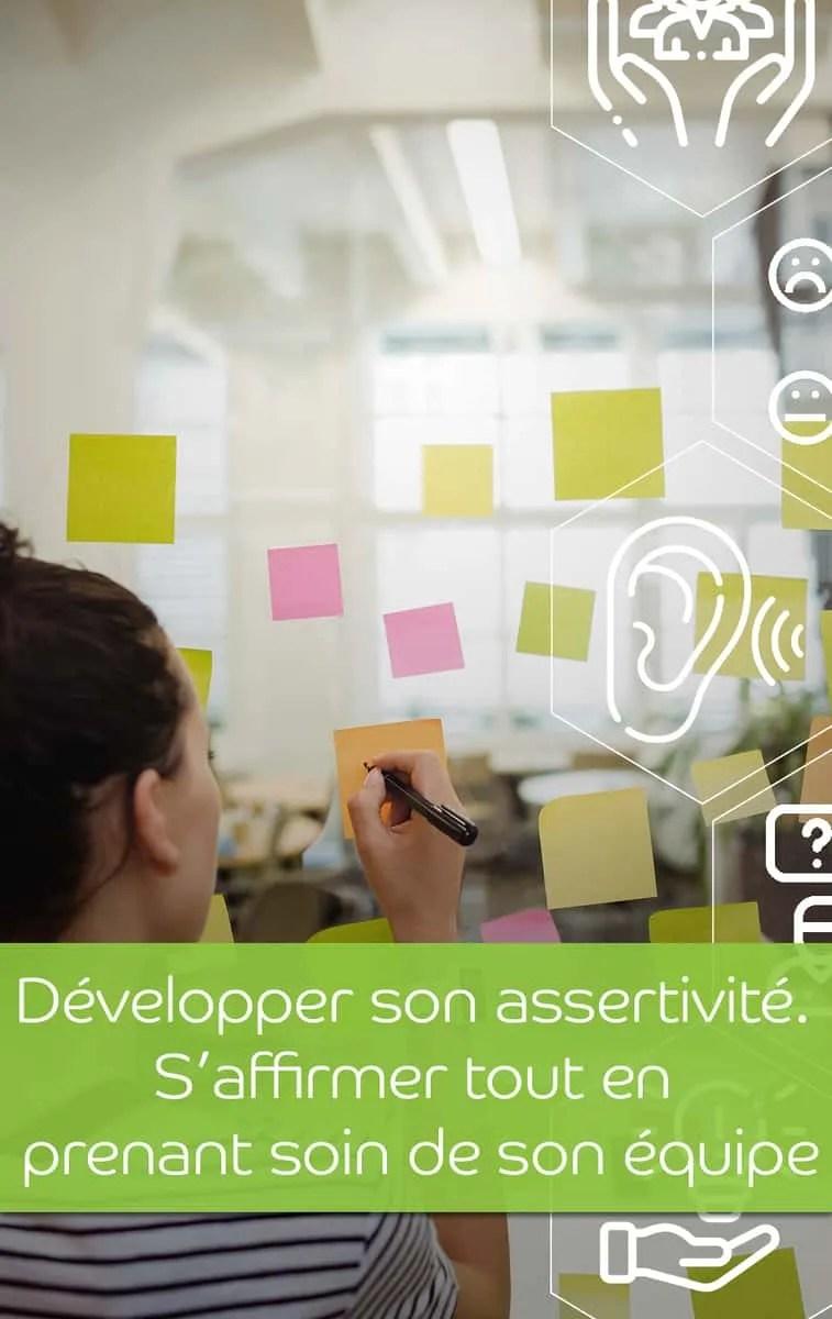 Développer son assertivité. Saffirmer tout en prenant soin de son équipe