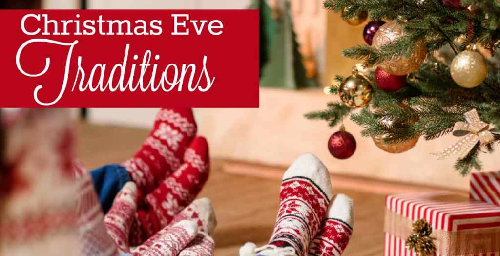 Christmas Eve Traditions & Things to Do
