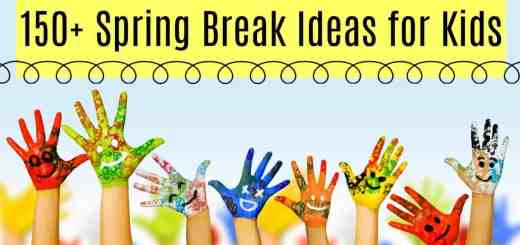 Spring Break Ideas for Kids n