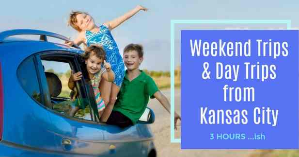 Weekend Trips and Day Trips from Kansas City or Family Roadtrips