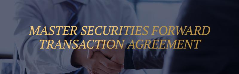 Master Securities Forward Transaction Agreement