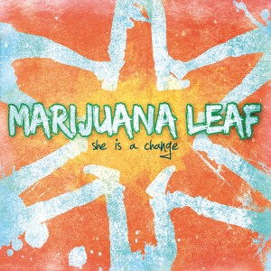 MARIJUANA LEAF // SHE IS A CHANGE