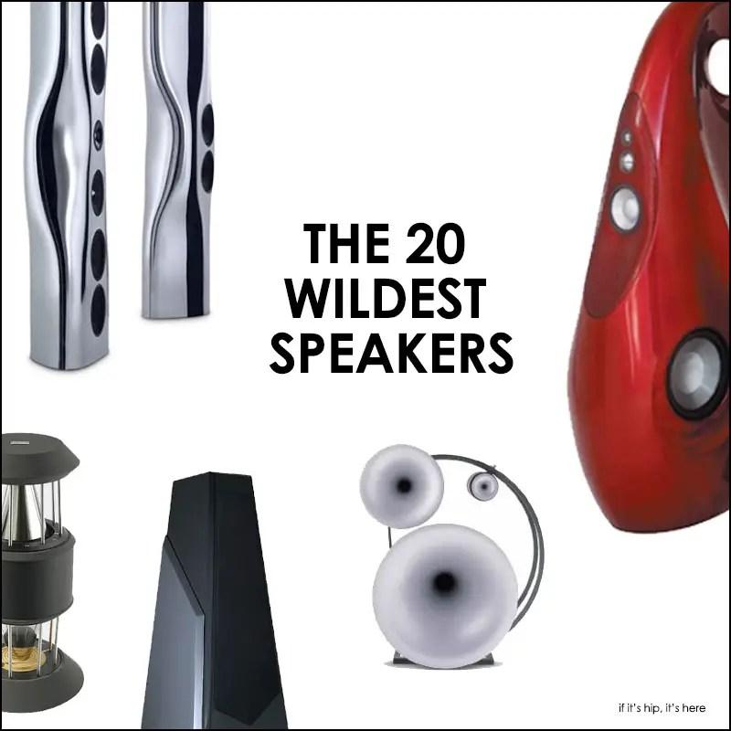 The 20 wildest speakers