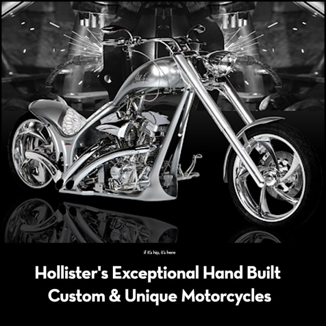 Hollister S Exceptional Hand Built Custom Unique Motorcycles If It S Hip It S Here