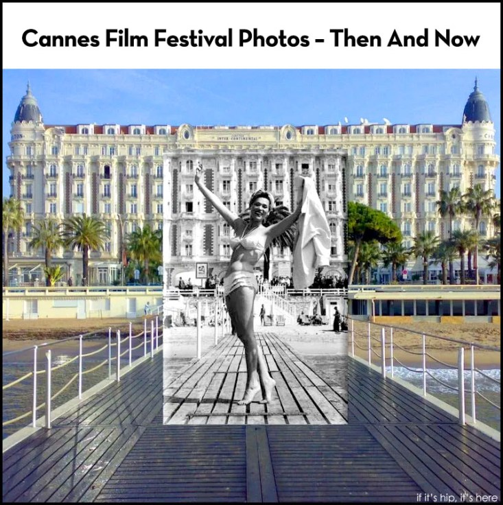 Cannes Film Festival Photos then and now