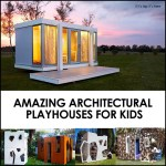 Amazing Outdoor Playhouses For Kids Inspired By Modern Architecture.