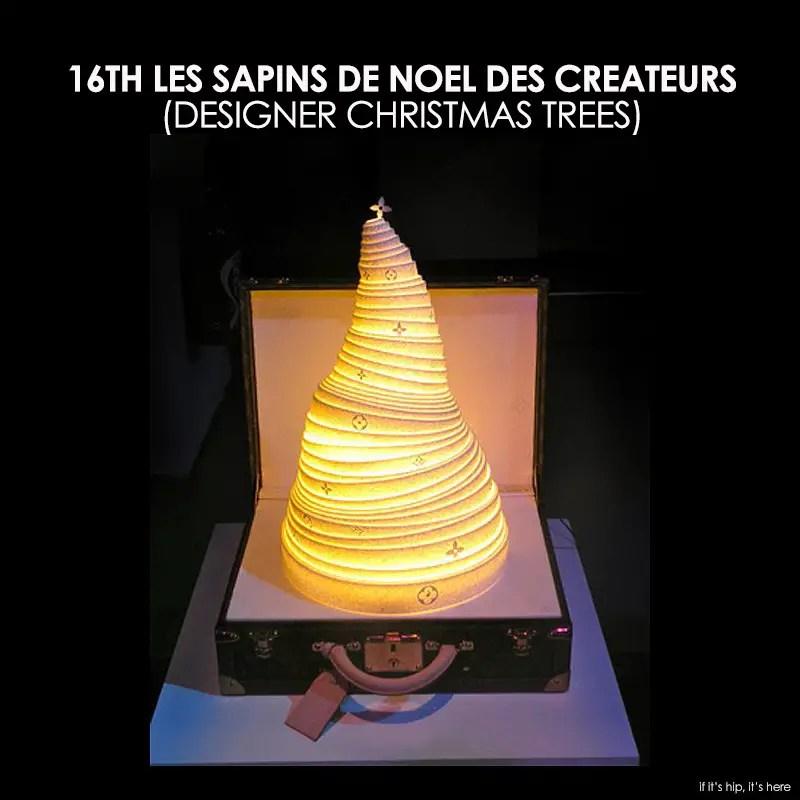16th Les Sapins de Noel des Createurs