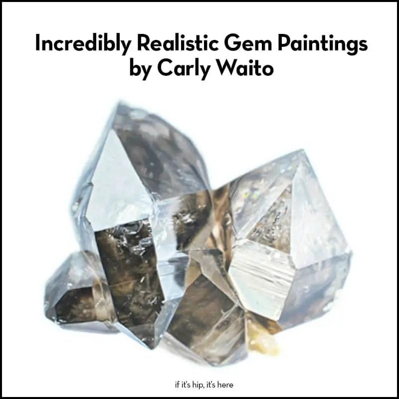 Carly Waito Realistic Gem Paintings