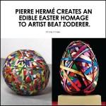 Pierre Hermé Creates An Edible Easter Homage To Artist Beat Zoderer