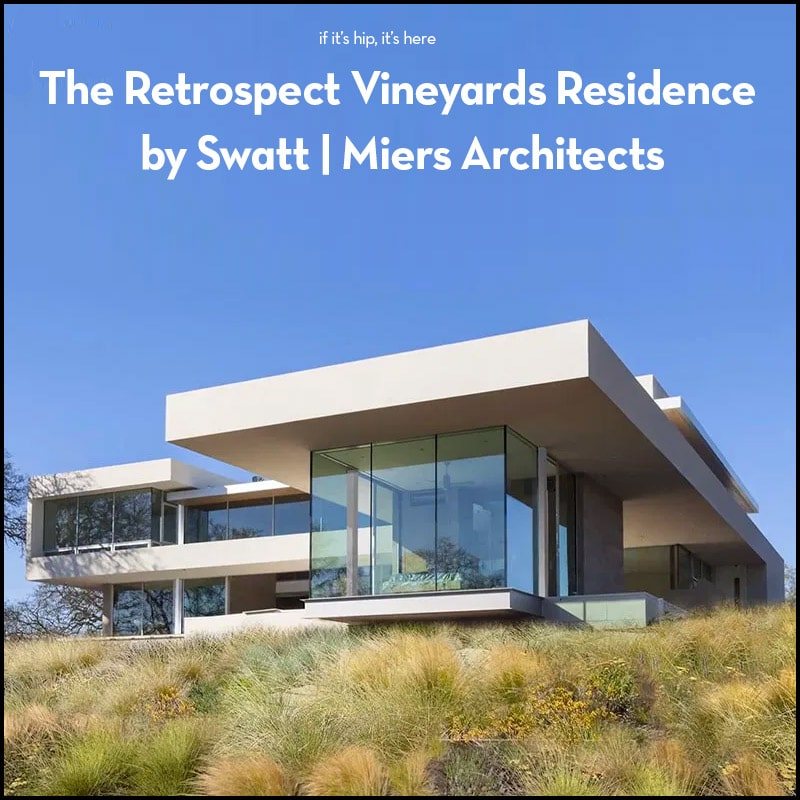 Retrospect Vineyards Residence by Swatt   Miers Architects