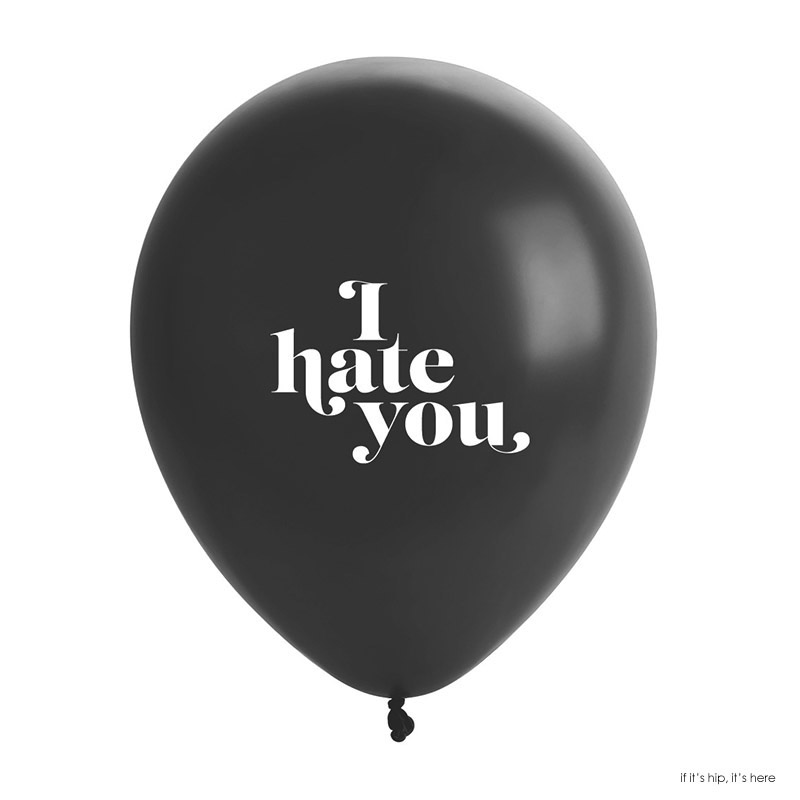 i hate you balloon copy