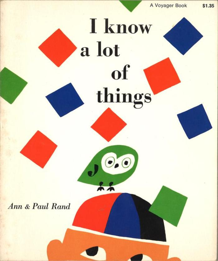 I Know A Lot of Things, book designed by Paul Rand and written by Ann Rand, 1956 ~ Private Collection