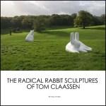 Tom Claassen's Rabbit Sculptures
