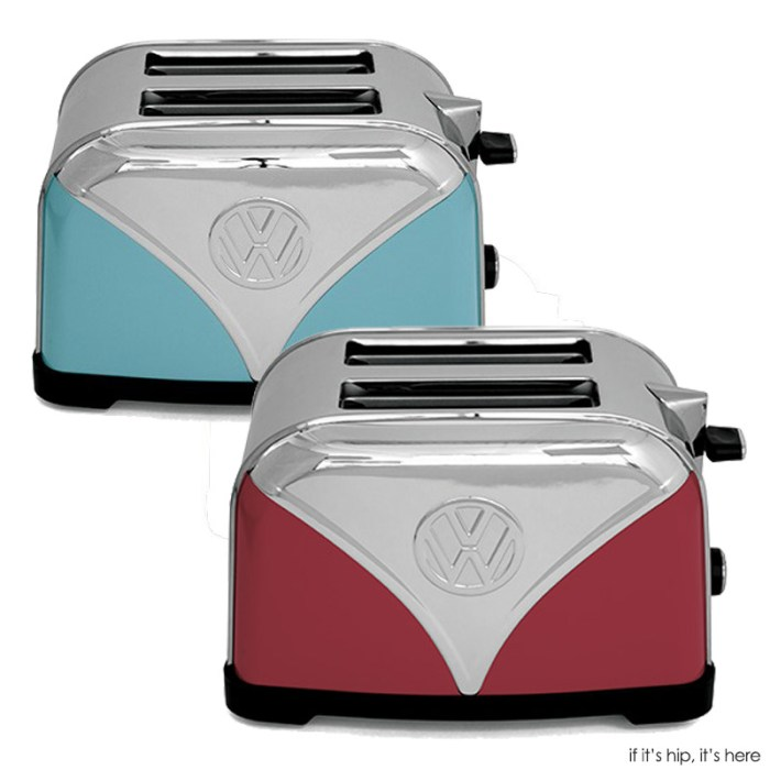 2016 VW toasters at if its hip its here