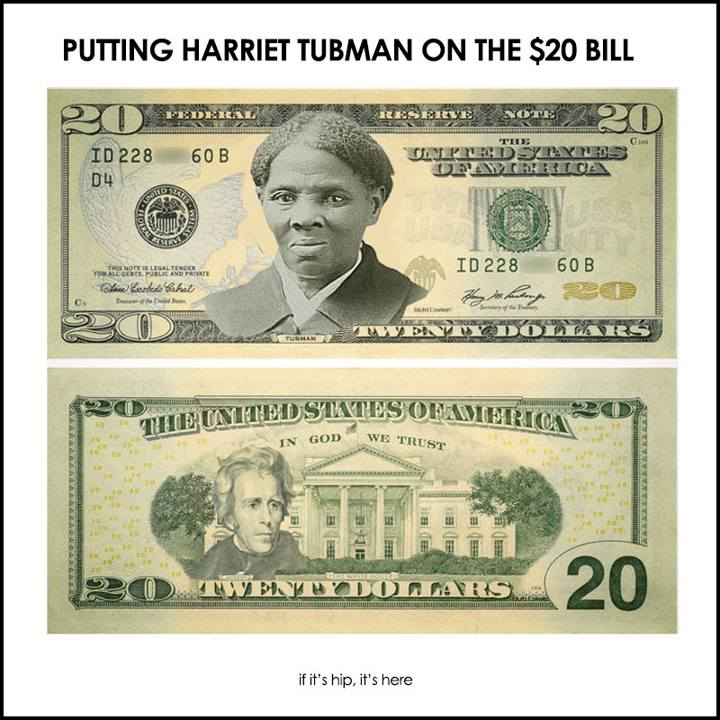 Harriet Tubman 20 Dollar Bill If It S Hip It S Here