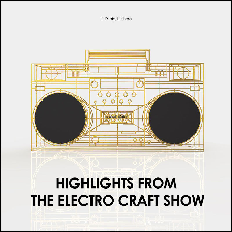 Highlights from the Electro craft Show