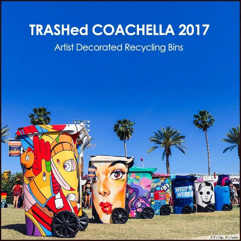 Artist decorated trash bins at Coachella