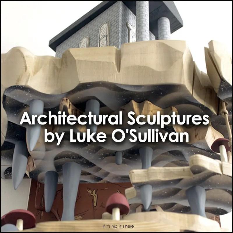 architectural sculptures by luke o'sullivan