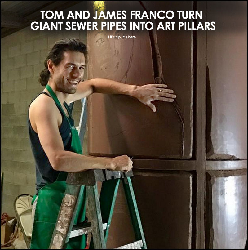 Tom and James Franco Sewer Pipe Art