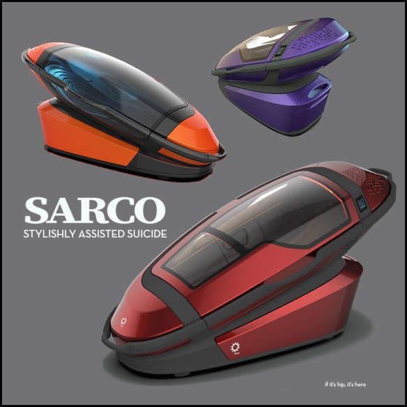 The Sarco Offers Suicide In 3D Printed Style  | if it's hip