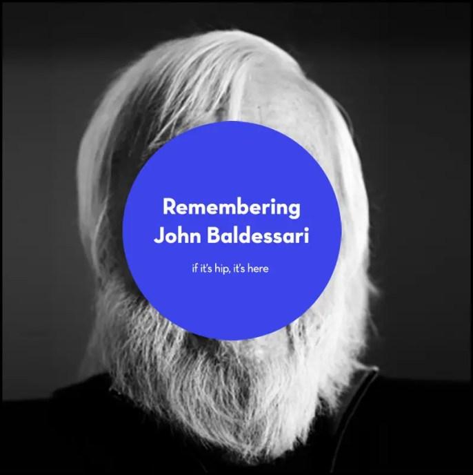 remembering artist John Baldessari