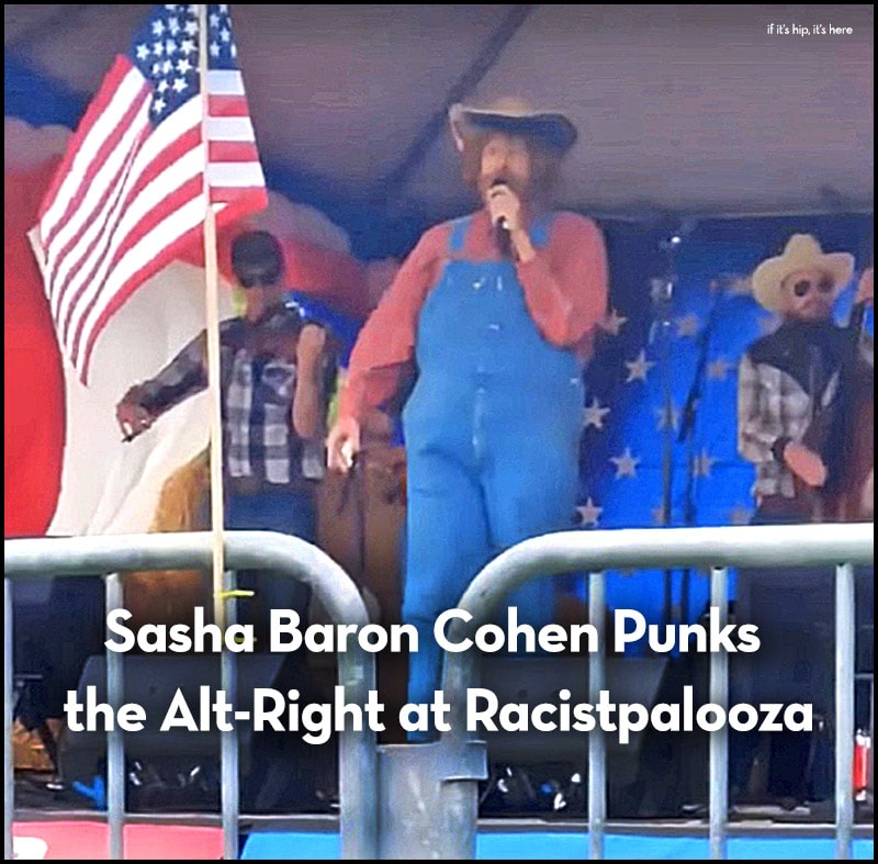 Sasha Baron Cohen Punks Alt-Right at racistpalooza