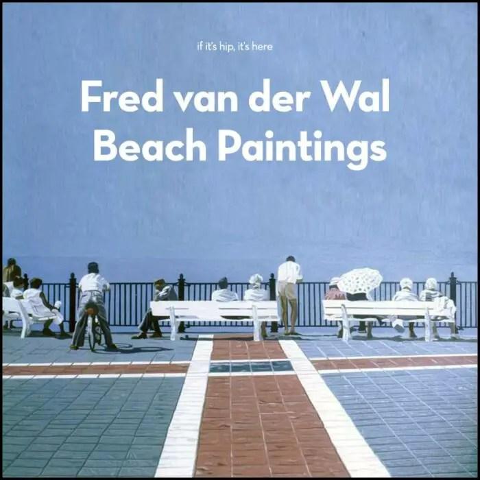 Fred van der Wal beach paintings