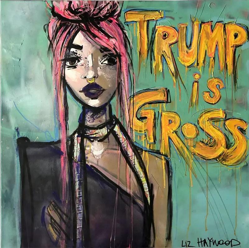 Trump is gross liz haywood