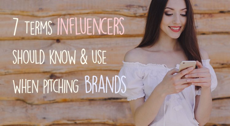 7-terms-every-influencer-should-know-and-use-when-pitching-brands