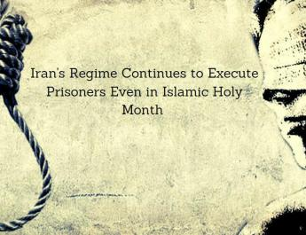 ifmat - Iranian Regime continues to execute prisoners even in Islamic Holy month