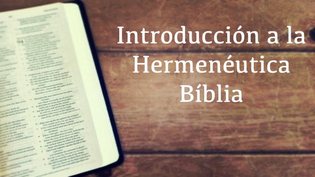 Intro a la Hermeneutica Biblica parte 1