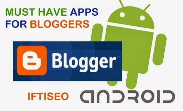 3 Must Have Android Apps For Bloggers