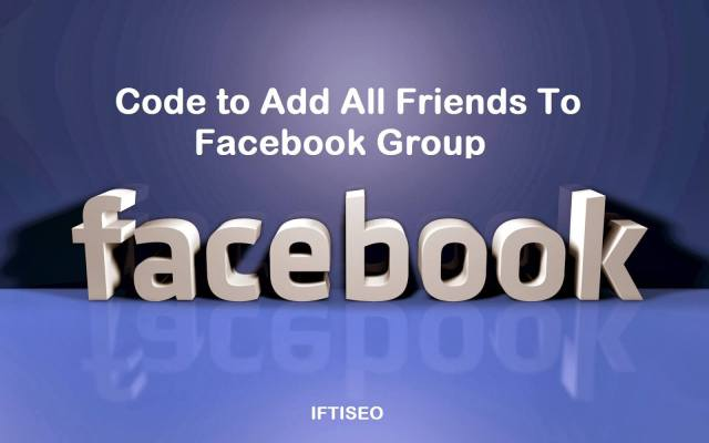 Code to Add All Friends To Facebook Group 2014
