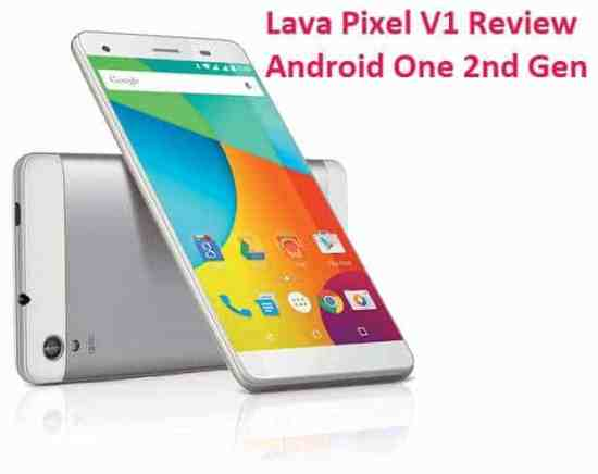 Lava Pixel V1 Review: Good One, but not the Best in Every Aspect - 1