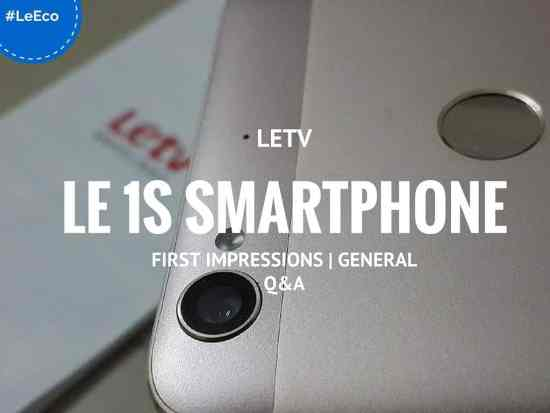 Letv Le 1S Smartphone First Impressions | General Q&A - 1