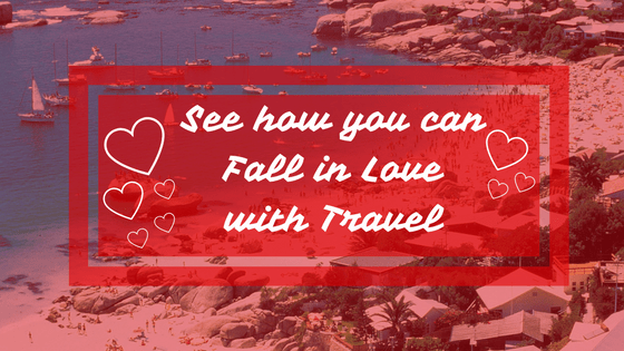 See how you can Fall in Love with Travel