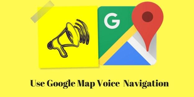 Use Google Map Voice Navigation