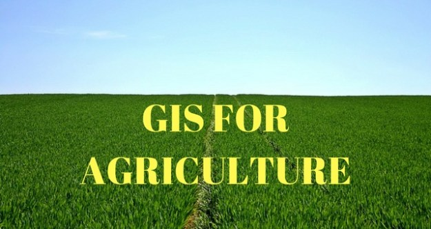 GIS FOR AGRICULTURE