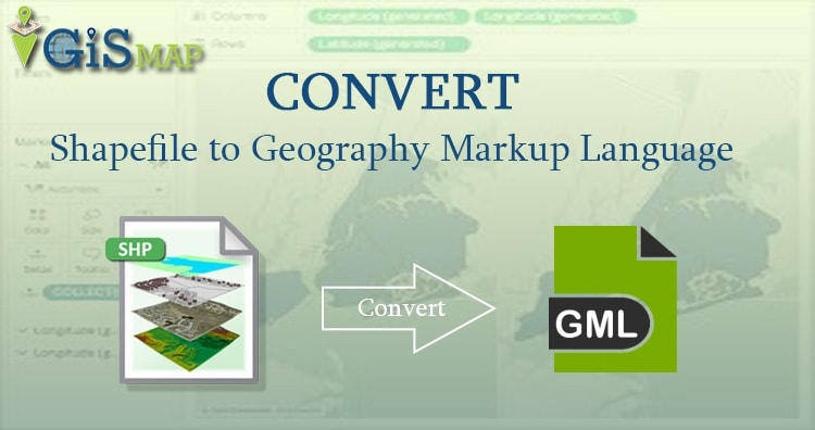 SHP to GML – Convert Shapefile to Geography Markup Language