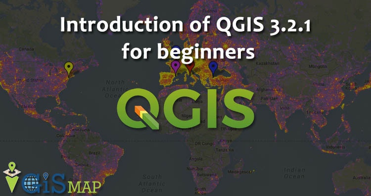 Introduction of QGIS 3.4.4 for beginners