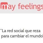 Mayfeelings: la red social que reza para cambiar el mundo