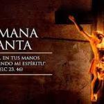 CELEBRACIONES LITÚRGICAS Y DESFILES PROCESIONALES DE SEMANA SANTA 2019