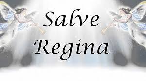 Salve Regina (en latín) – canto gregoriano (traducido)